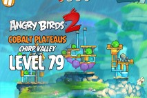 Angry Birds 2 Level 79 Cobalt Plateaus – Chirp Valley 3-Star Walkthrough