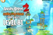 Angry Birds 2 Level 81 Cobalt Plateaus – Chirp Valley 3-Star Walkthrough