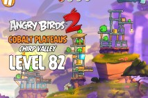 Angry Birds 2 Level 82 Cobalt Plateaus – Chirp Valley 3-Star Walkthrough