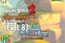 Angry Birds 2 Level 83 Cobalt Plateaus – Chirp Valley 3-Star Walkthrough