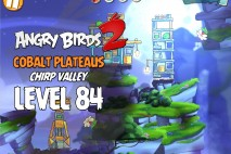 Angry Birds 2 Level 84 Cobalt Plateaus – Chirp Valley 3-Star Walkthrough