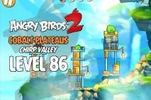 Angry Birds 2 Level 86 Cobalt Plateaus – Chirp Valley 3-Star Walkthrough