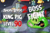 Angry Birds 2 King Pig Level 90 Boss Fight Walkthrough – Cobalt Plateaus Chirp Valley