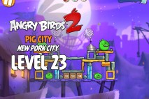 Angry Birds 2 Level 23 Pig City – New Pork City 3-Star Walkthrough