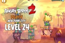 Angry Birds 2 Level 24 Pig City – New Pork City 3-Star Walkthrough