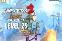 Angry Birds 2 Level 25 Pig City – New Pork City 3-Star Walkthrough