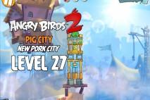 Angry Birds 2 Level 27 Pig City – New Pork City 3-Star Walkthrough