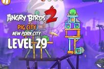 Angry Birds 2 Level 29 Pig City – New Pork City 3-Star Walkthrough