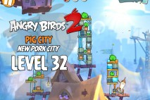 Angry Birds 2 Level 32 Pig City – New Pork City 3-Star Walkthrough