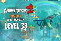 Angry Birds 2 Level 33 Pig City – New Pork City 3-Star Walkthrough