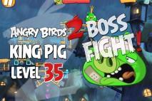 Angry Birds 2 King Pig Level 35 Boss Fight Walkthrough – Pig City New Pork City