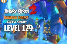 Angry Birds 2 Level 129 Bamboo Forest – Greasy Swamp 3-Star Walkthrough