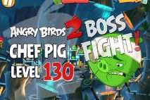 Angry Birds 2 Chef Pig Level 130 Boss Fight Walkthrough – Bamboo Forest Greasy Swamp