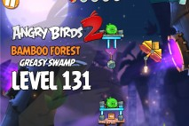 Angry Birds 2 Level 131 Bamboo Forest – Greasy Swamp 3-Star Walkthrough
