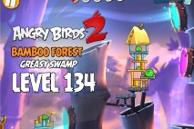 Angry Birds 2 Level 134 Bamboo Forest – Greasy Swamp 3-Star Walkthrough