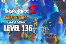 Angry Birds 2 Level 136 Bamboo Forest – Greasy Swamp 3-Star Walkthrough