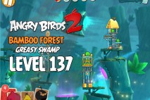 Angry Birds 2 Level 137 Bamboo Forest – Greasy Swamp 3-Star Walkthrough