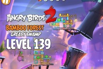 Angry Birds 2 Level 139 Bamboo Forest – Greasy Swamp 3-Star Walkthrough