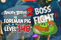 Angry Birds 2 Foreman Pig Level 140 Boss Fight Walkthrough – Bamboo Forest Greasy Swamp