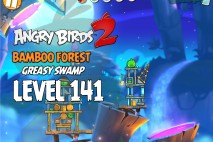 Angry Birds 2 Level 141 Bamboo Forest – Greasy Swamp 3-Star Walkthrough