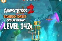 Angry Birds 2 Level 142 Bamboo Forest – Greasy Swamp 3-Star Walkthrough