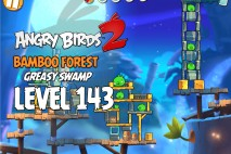 Angry Birds 2 Level 143 Bamboo Forest – Greasy Swamp 3-Star Walkthrough