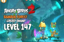 Angry Birds 2 Level 147 Bamboo Forest – Greasy Swamp 3-Star Walkthrough