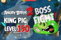 Angry Birds 2 King Pig Level 150 Boss Fight Walkthrough – Bamboo Forest Greasy Swamp
