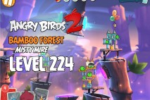Angry Birds 2 Level 224 Bamboo Forest – Misty Mire 3-Star Walkthrough