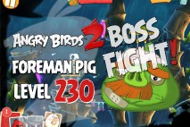 Angry Birds 2 Foreman Pig Level 230 Boss Fight Walkthrough – Bamboo Forest – Misty Mire