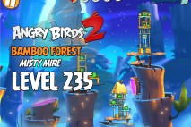 Angry Birds 2 Level 235 Bamboo Forest – Misty Mire 3-Star Walkthrough