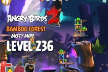 Angry Birds 2 Level 236 Bamboo Forest – Misty Mire 3-Star Walkthrough