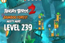 Angry Birds 2 Level 239 Bamboo Forest – Misty Mire 3-Star Walkthrough