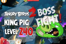 Angry Birds 2 King Pig Level 240 Boss Fight Walkthrough – Bamboo Forest – Misty Mire
