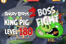 Angry Birds 2 King Pig Level 180 Boss Fight Walkthrough – Cobalt Plateaus Greenerville