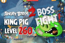 Angry Birds 2 King Pig Level 260 Boss Fight Walkthrough – Pig City Pigsyland