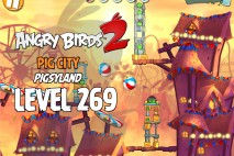 Angry Birds 2 Level 269 Pig City – Pigsyland 3-Star Walkthrough