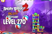 Angry Birds 2 Level 270 Pig City – Pigsyland 3-Star Walkthrough