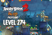 Angry Birds 2 Foreman Pig Level 274 Boss Fight Walkthrough – Pig City Pigsyland
