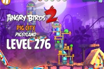 Angry Birds 2 Level 276 Pig City – Pigsyland 3-Star Walkthrough