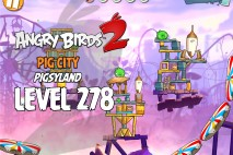 Angry Birds 2 Level 278 Pig City – Pigsyland 3-Star Walkthrough