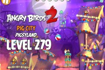 Angry Birds 2 Level 279 Pig City – Pigsyland 3-Star Walkthrough