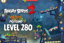 Angry Birds 2 King Pig Level 280 Boss Fight Walkthrough – Pig City Pigsyland