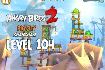 Angry Birds 2 Level 104 Pig City – Shangham 3-Star Walkthrough