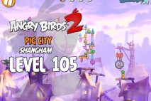 Angry Birds 2 Level 105 Pig City – Shangham 3-Star Walkthrough