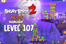 Angry Birds 2 Level 107 Pig City – Shangham 3-Star Walkthrough