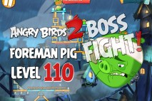 Angry Birds 2 Foreman Pig Level 110 Boss Fight Walkthrough – Pig City Shangham
