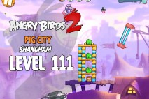 Angry Birds 2 Level 111 Pig City – Shangham 3-Star Walkthrough
