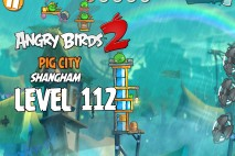 Angry Birds 2 Level 112 Pig City – Shangham 3-Star Walkthrough