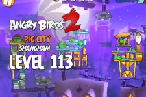 Angry Birds 2 Level 113 Pig City – Shangham 3-Star Walkthrough